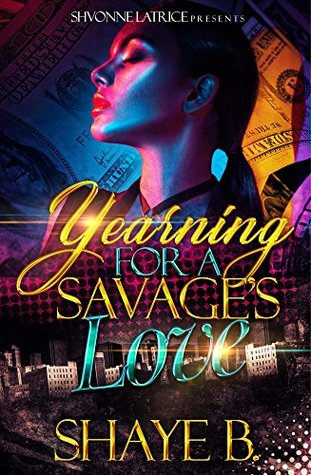 Yearning for A Savage's Love by Shaye B