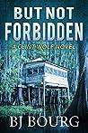 But Not Forbidden (Clint Wolf Mystery #6)