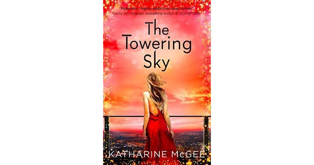 The Towering Sky The Thousandth Floor 3 By Katharine Mcgee