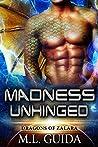 Madness Unhinged (Dragons of Zalara, #2)