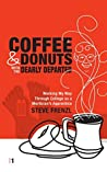 COFFEE & DONUTS with the DEARLY DEPARTED: VOL 1: Working My Way Through College as a Mortician's Apprentice (VOLUME 1)