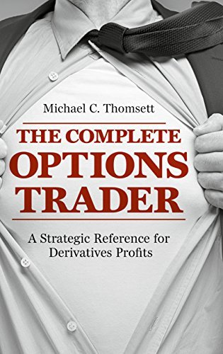The Complete Options Trader A Strategic Reference for Derivatives Profits