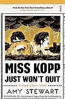 Miss Kopp Just Won't Quit (Kopp Sisters #4)