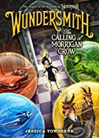 Wundersmith: The Calling of Morrigan Crow (Nevermoor, #2)