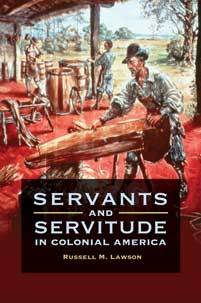 Servants and Servitude in Colonial America