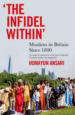 """The Infidel Within"": Muslims in Britain Since 1800"