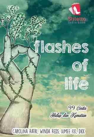 Flashes of Life: 99 Cerita Hidup dan Kematian