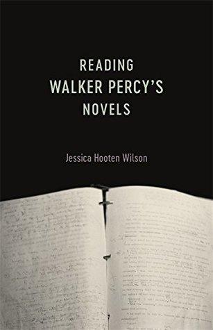 Reading Walker Percy's Novels by Jessica Hooten Wilson