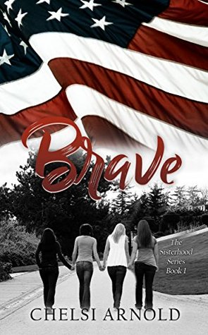 Brave by Chelsi Arnold