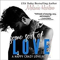 Some Sort of Love (Happy Crazy Love, #3)