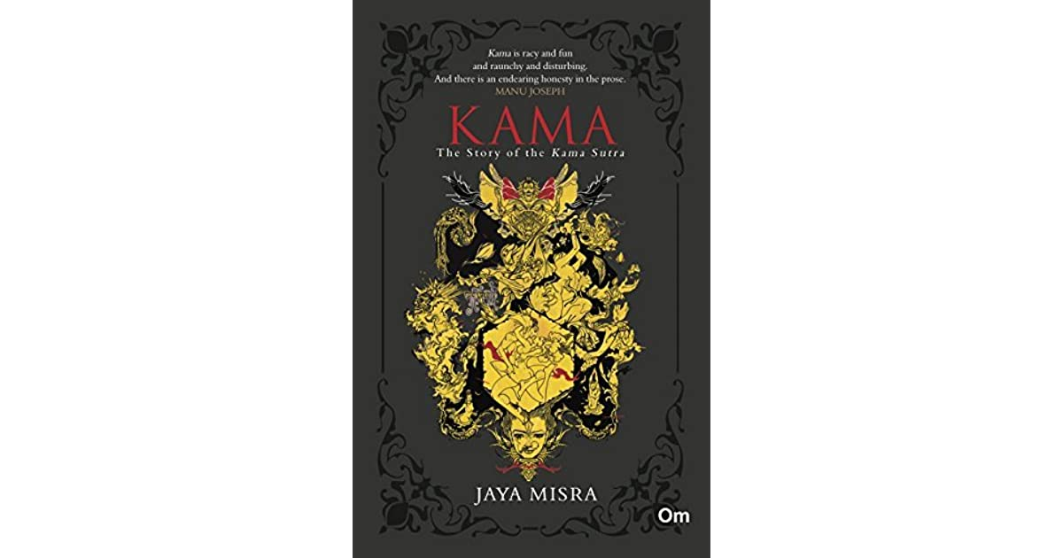 KAMA : The Story of the Kama Sutra by Jaya Misra