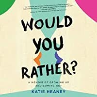 Would You Rather: A Memoir of Growing Up and Coming Out