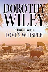 Love's Whisper (Wilderness Hearts, #4)