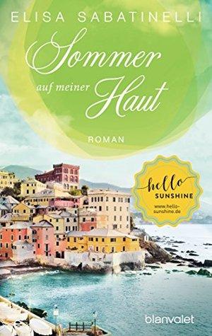 Sommer auf meiner Haut: Roman (Italienischer Sommer 1)