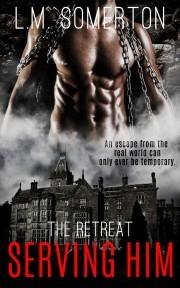 Serving Him (The Retreat, #1)