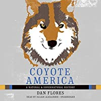 Coyote America: A Natural and Supernatural History
