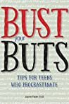 Bust Your BUTS: Tips for Teens Who Procrastinate