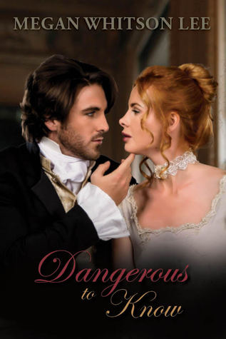 Dangerous to Know by Megan Whitson Lee