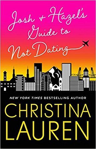 "Cover of Christina Lauren's ""Josh and Hazel's Guide to Not Dating"""