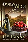 Dark, Witch & Creamy by H.Y. Hanna