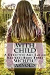 With Child (Detective Amy Sadler #3)