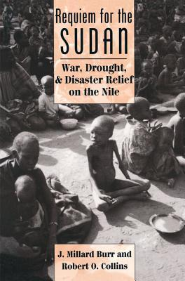 Requiem for the Sudan: War, Drought, and Disaster Relief on the Nile