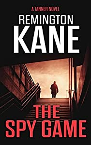 The Spy Game (Tanner #21)