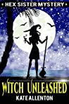 Witch Unleashed (Hex Sister #1)