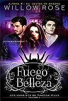 Fuego y Belleza (Los vampiros de Shadow Hills, #3)