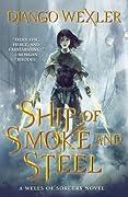 Ship of Smoke and Steel (The Wells of Sorcery, #1)