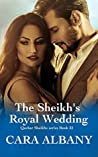 The Sheikh's Royal Wedding (Qazhar Sheikhs, #22)
