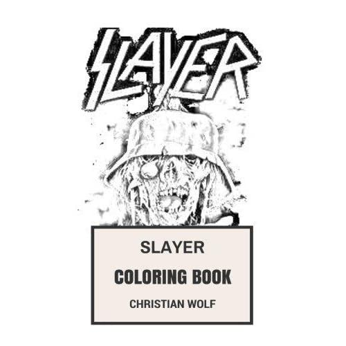 Slayer Coloring Book American Thrash Legends And Epic Satanic Symbols Tom Araya And Kerry King Inspired Adult Coloring Book By Christian Wolf