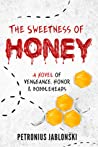 The Sweetness of Honey: A Novel of Vengeance, Honor, and Bobbleheads