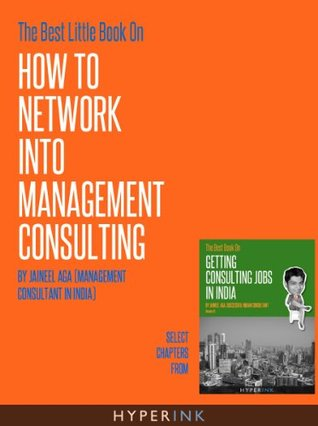 The Best Little Book On How To Network Into Management Consulting
