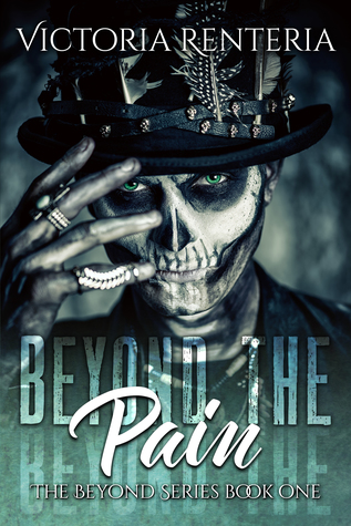 Beyond The Pain (The Beyond Series, #1)