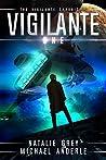 Vigilante: Age of Expansion (The Vigilante Chronicles, #1)