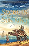 Secrets of a Sun King by Emma Carroll pdf book