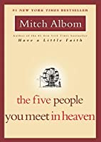 The Five People You Meet in Heaven (The Five People You Meet in Heaven, #1)