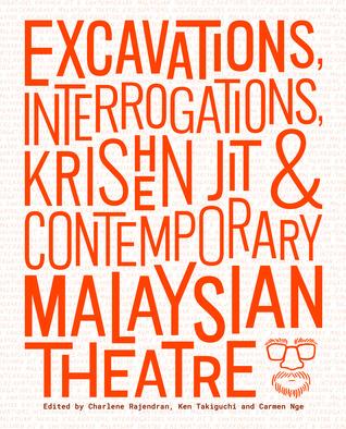 Excavations, Interrogations, Krishen Jit & Contemporary Malaysian Theatre