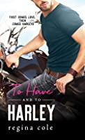 To Have and to Harley (Bikers & Brides, #1)
