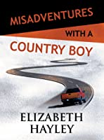 Misadventures with a Country Boy (Misadventures, #17)