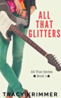 All That Glitters (All That #1)