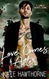 Love Comes After