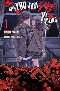 Can You Just Die, My Darling?, Vol. 1