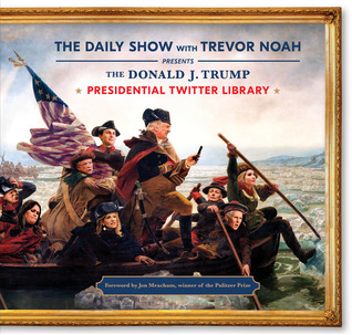 The Donald J. Trump Presidential Twitter Library by The Daily Show with Trevor ...