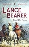 Lance Bearer: Crow Killer Series - Book 2