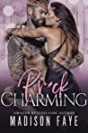 Pr*ck Charming (Royally Screwed, #4)