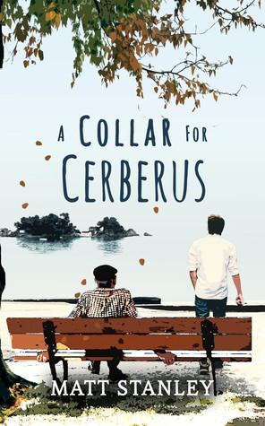 A Collar for Cerberus by Matt Stanley
