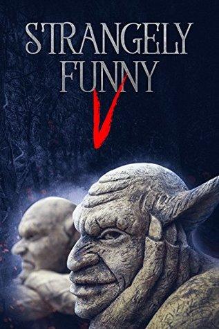 Strangely Funny V