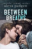 Between Breaths (Seattle Sound #2)